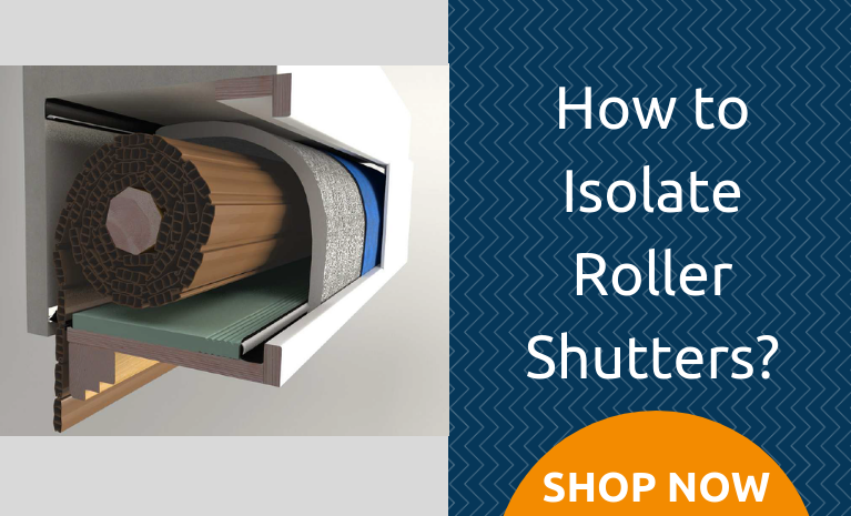 How to Isolate Roller Shutters?